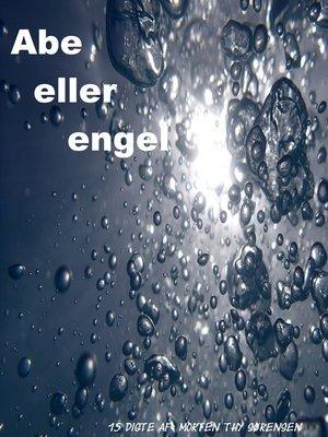 cover image of Abe eller engel
