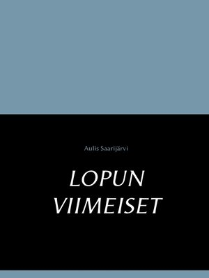 cover image of Lopun viimeiset