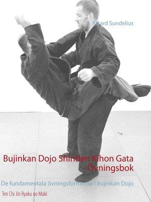 cover image of Bujinkan Dojo Shinden Kihon Gata--Övningsbok