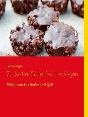 cover image of Zuckerfrei, Glutenfrei und Vegan