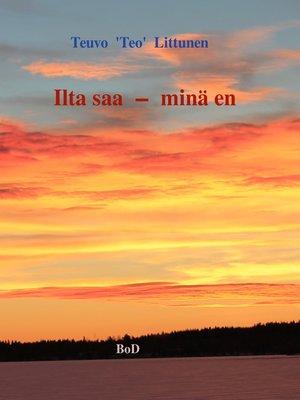 cover image of Ilta saa--minä en