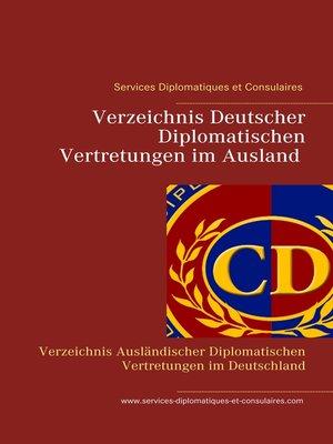 cover image of Verzeichnis Deutscher Diplomatischen Vertretungen im Ausland Verzeichnis Ausländischer  Diplomatischen Vertretungen im Deutschland