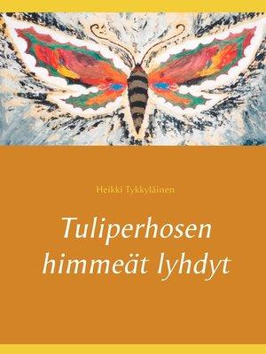 cover image of Tuliperhosen himmeät lyhdyt