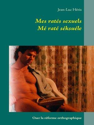 cover image of Mes ratés sexuels mé raté séksuéle
