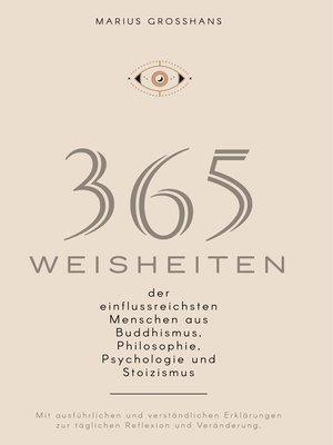 cover image of 365 Weisheiten der einflussreichsten Menschen aus Buddhismus, Philosophie, Psychologie und Stoizismus