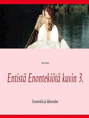 cover image of Entistä Enontekiötä kuvin 3.