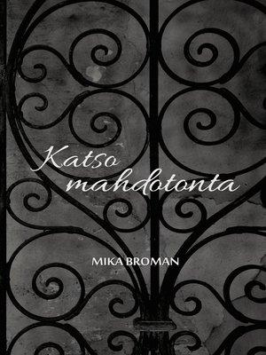 cover image of Katso mahdotonta