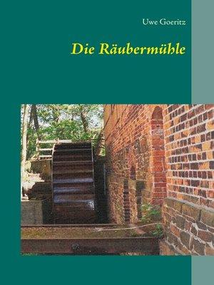 cover image of Die Räubermühle