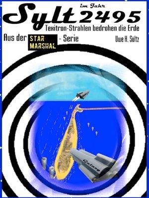 cover image of Sylt im Jahr 2494--Texitron-Strahlen bedrohen die Erde