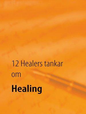cover image of 12 Healers tankar om Healing