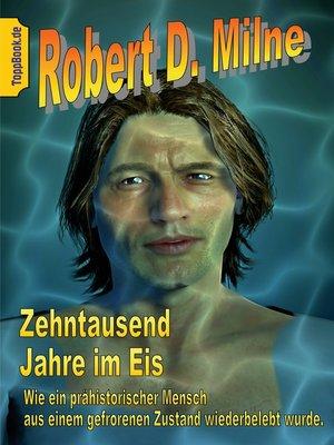 cover image of Zehntausend Jahre im Eis