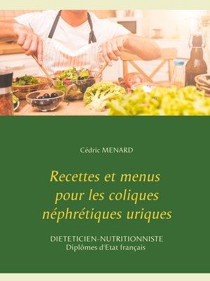 cover image of Recettes et menus pour les coliques néphrétiques uriques