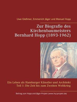 cover image of Zur Biografie des Kirchenbaumeisters Bernhard Hopp (1893-1962)