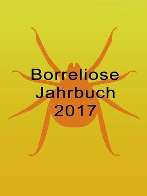 cover image of Borreliose Jahrbuch 2017
