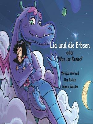"""cover image of Lia und die Erbsen oder Was ist Krebs?--Version """"Vater hat Krebs"""""""