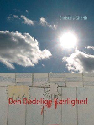 cover image of Den Dødelige Kærlighed