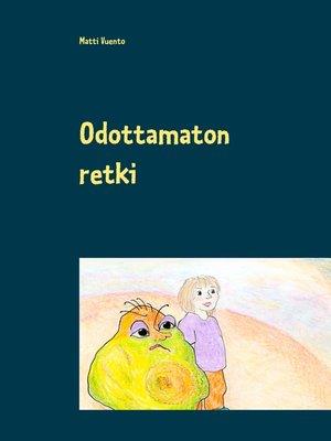 cover image of Odottamaton retki