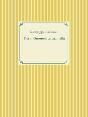 cover image of Keski-Suomen taivaan alla