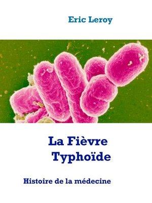 cover image of La Fièvre Typhoïde