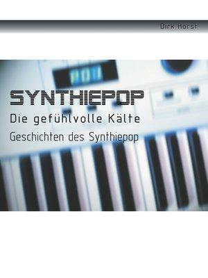 cover image of Synthiepop--Die gefühlvolle Kälte