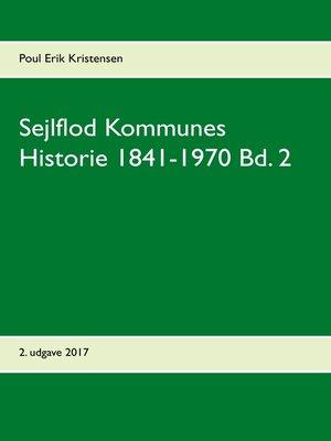 cover image of Sejlflod Kommunes Historie 1841-1970 Bd. 2