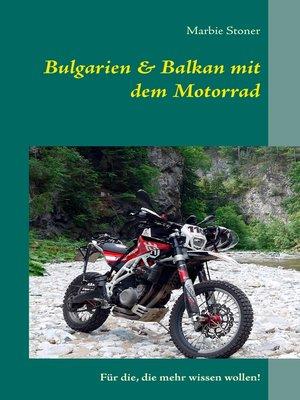 cover image of Bulgarien & Balkan mit dem Motorrad