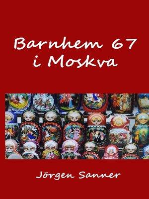 cover image of Barnhem 67 i Moskva