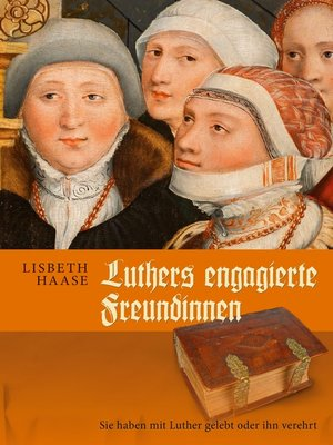 cover image of Luthers engagierte Freundinnen