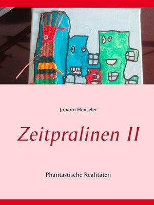 cover image of Zeitpralinen II