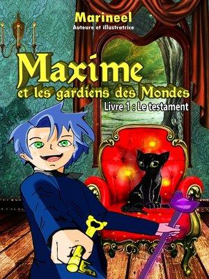 cover image of Maxime et les gardiens de Mondes, livre 1