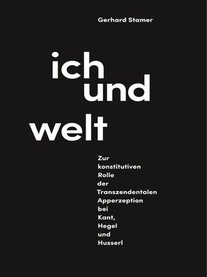 cover image of Ich und Welt