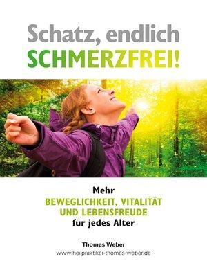 cover image of Schatz, endlich schmerzfrei