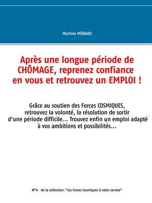 cover image of Après une longue période  de chômage, reprenez confiance en vous et retrouvez un emploi !