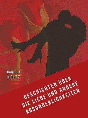 cover image of Geschichten über die Liebe und andere Absonderlichkeiten
