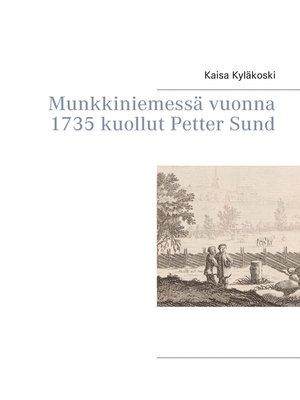 cover image of Munkkiniemessä vuonna 1735 kuollut Petter Sund