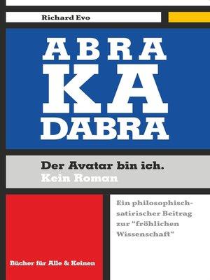 cover image of Abrakadabra, der Avatar bin ich