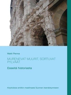 cover image of Murenevat muurit, sortuvat pylväät