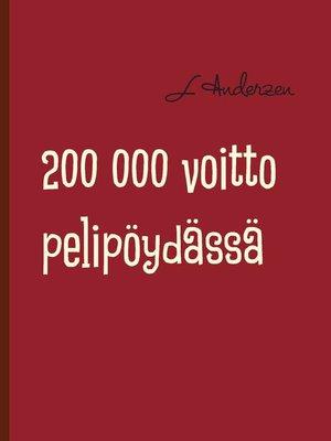 cover image of 200 000 voitto pelipöydässä