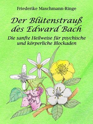cover image of Der Blütenstrauß des Edward Bach