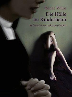 cover image of Die Hölle im Kinderheim