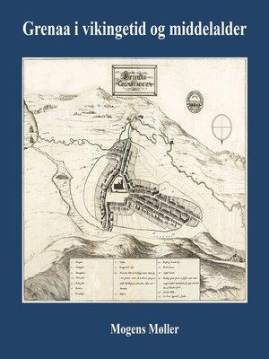 cover image of Grenaa i vikingetid og middelalder