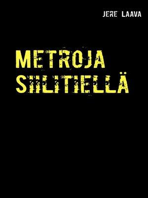 cover image of Metroja Siilitiellä