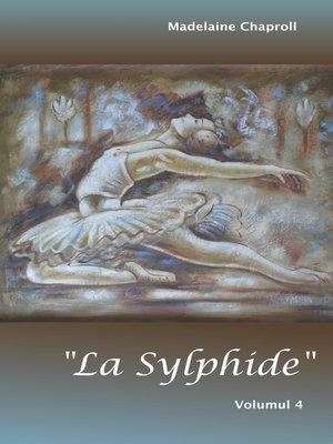 """cover image of """"La Sylphide"""" Volumul 4"""