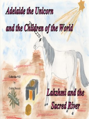 cover image of Adelaide the Unicorn and the Children of the World--Lakshmi and the Sacred River