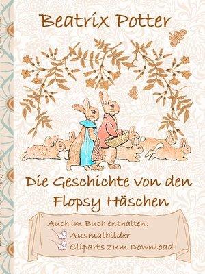 cover image of Die Geschichte von den Flopsy Häschen (inklusive Ausmalbilder und Cliparts zum Download)