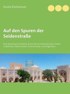 cover image of Auf den Spuren der Seidenstraße