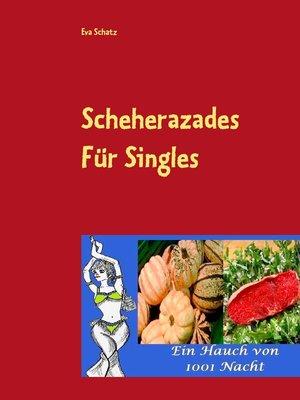 cover image of Scheherazades Rezepte für Singles