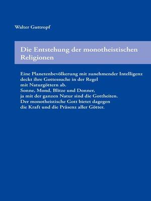 cover image of Die Entstehung der monotheistischen Religionen