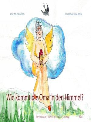 cover image of Wie kommt die Oma in den Himmel?