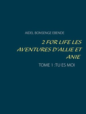 cover image of 2 FOR LIFE  LES AVENTURES D'ALLIE ET ANIE